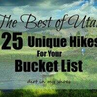The Best of Utah! 25 Unique Hikes For Your Bucket List || Dirt In My Shoes