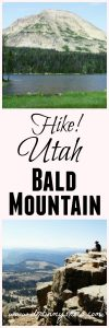 Hike Bald Mountain || Uinta Mountains, Utah || Dirt In My Shoes