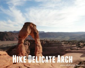 Delicate Arch || Arches National Park || Dirt In My Shoes