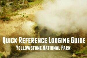 Quick Reference Lodging Guide || Yellowstone National Park || Dirt In My Shoes