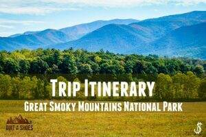 Great Smoky Mountains Itinerary || Dirt In My Shoes