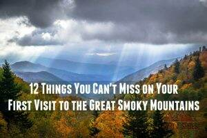 12 Things You Can't Miss on Your First Visit to the Great Smoky Mountains || Dirt In My Shoes