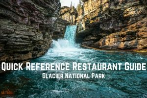 Restaurant Guide || Glacier National Park || Dirt In My Shoes