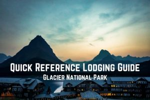 Quick Reference Lodging Guide || Glacier National Park || Dirt In My Shoes