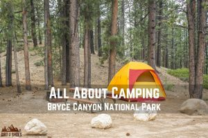 All About Camping in Bryce Canyon National Park || Dirt In My Shoes