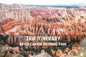 Trip Itinerary || Bryce Canyon National Park || Dirt In My Shoes