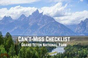 Can't Miss Checklist || Grand Teton National Park || Dirt In My Shoes
