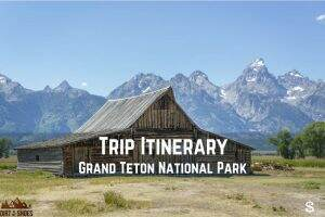 Trip Itinerary || Grand Teton National Park || Dirt In My Shoes
