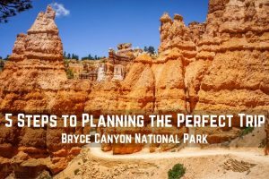 5 Steps to Planning the Perfect Trip to Bryce Canyon National Park || Dirt In My Shoes