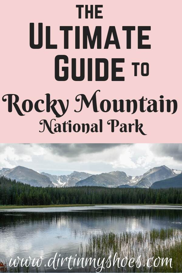 The Ultimate Guide to Rocky Mountain National Park || Dirt In My Shoes