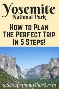 5 Steps to Planning the Perfect Trip to Yosemite National Park || Dirt In My Shoes